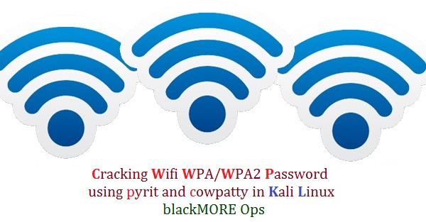 Cracking Wifi WPA/WPA2 passwords using pyrit cowpatty in Kali Linux